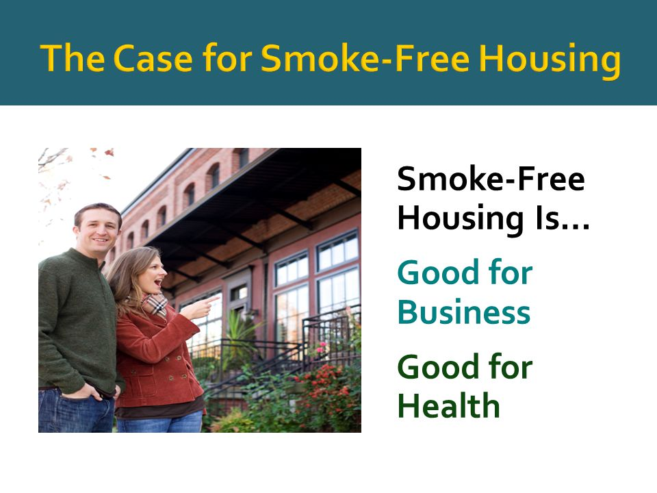 All Your Smoke-Free Housing Resources Under One Roof  Tips on how to implement a policy.