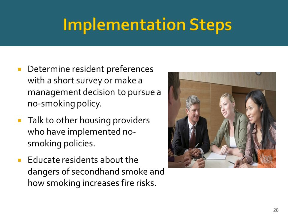  Determine resident preferences with a short survey or make a management decision to pursue a no-smoking policy.