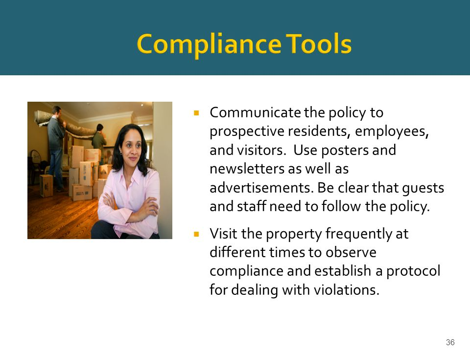  Communicate the policy to prospective residents, employees, and visitors.