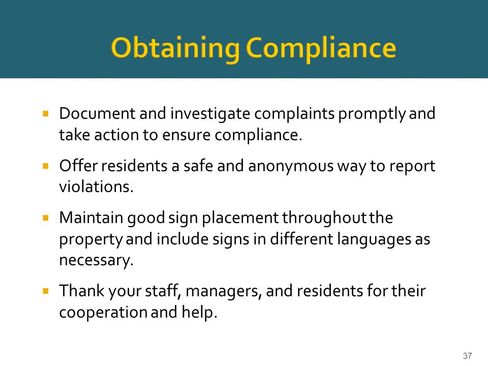  Document and investigate complaints promptly and take action to ensure compliance.
