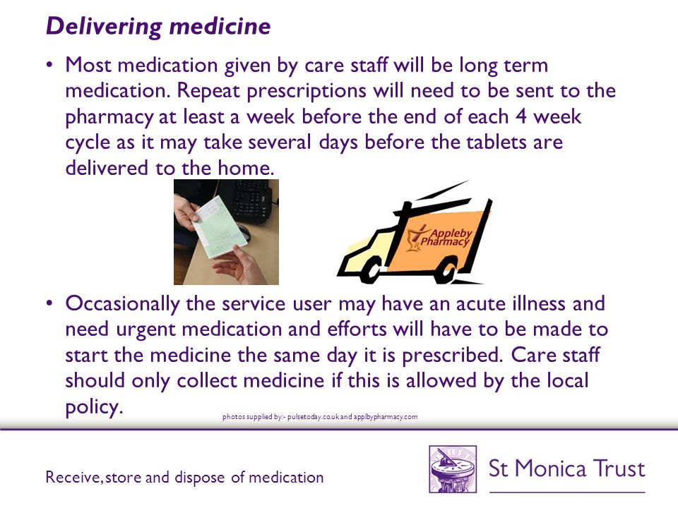 Information for the service user Many people are completely capable of managing their own medicine, they just need a bit of help and information to make that possible.