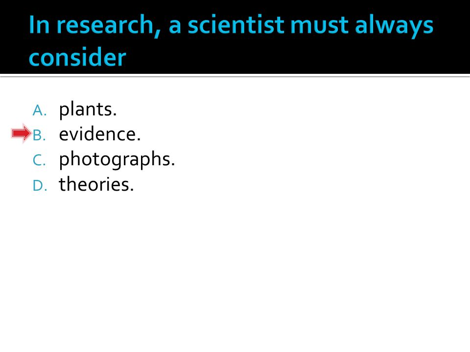 A. the study of life. B. controlled experiments. C. experimental data. D. a personal point of view.