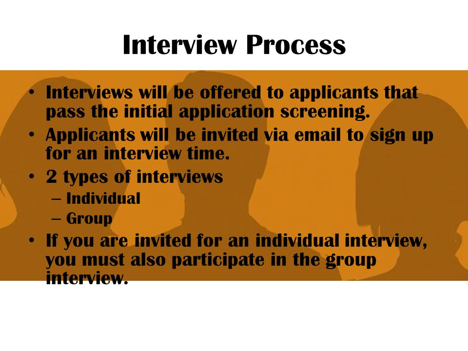 Interview Process Interviews will be offered to applicants that pass the initial application screening. Applicants will be invited via email to sign u