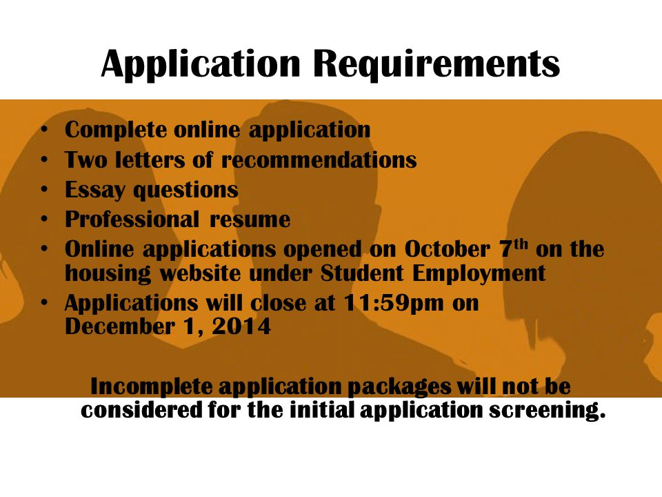 Tips on applying for the RA Position Completed online application: In order to be considered an applicant, an online application must be completed.