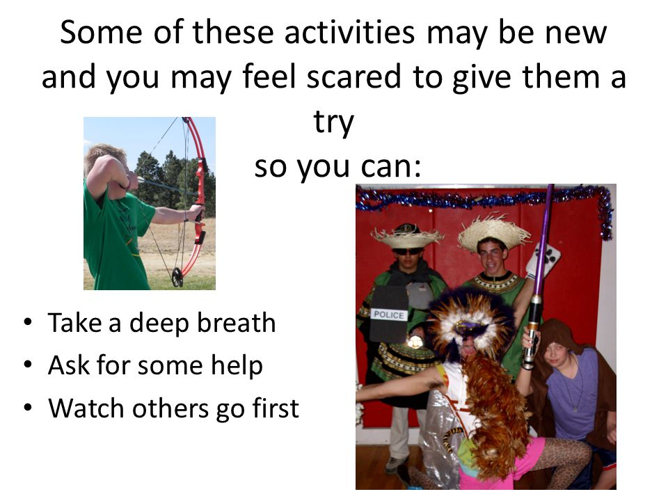 At Camp Rising Sun you will meet lots of people who will help you: Try new things Be OK with change Do something with a friend And have FUN