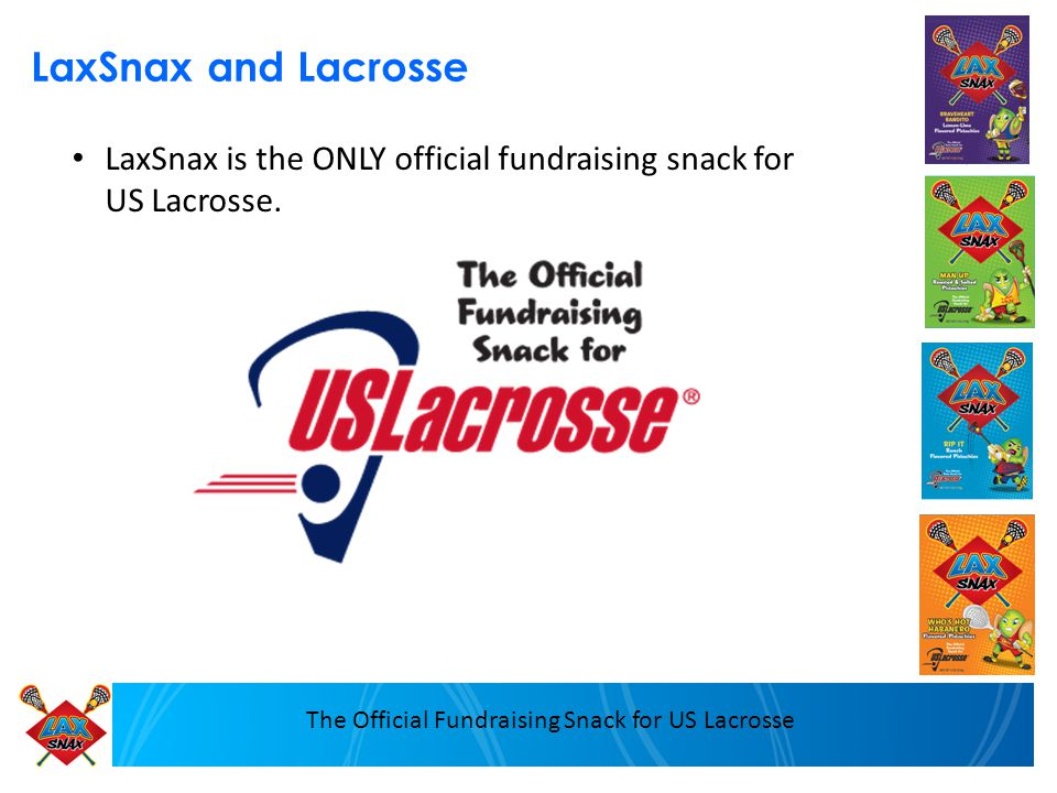 The Official Fundraising Snack for US Lacrosse LaxSnax and Lacrosse LaxSnax is the ONLY official fundraising snack for US Lacrosse.