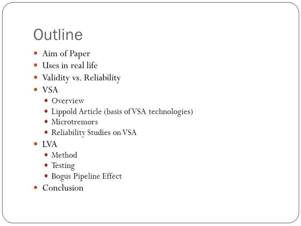 Outline Aim of Paper Uses in real life Validity vs.