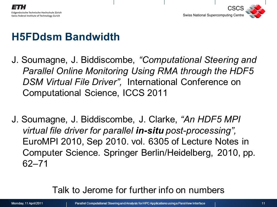 "H5FDdsm Bandwidth J. Soumagne, J. Biddiscombe, ""Computational Steering and Parallel Online Monitoring Using RMA through the HDF5 DSM Virtual File Driv"