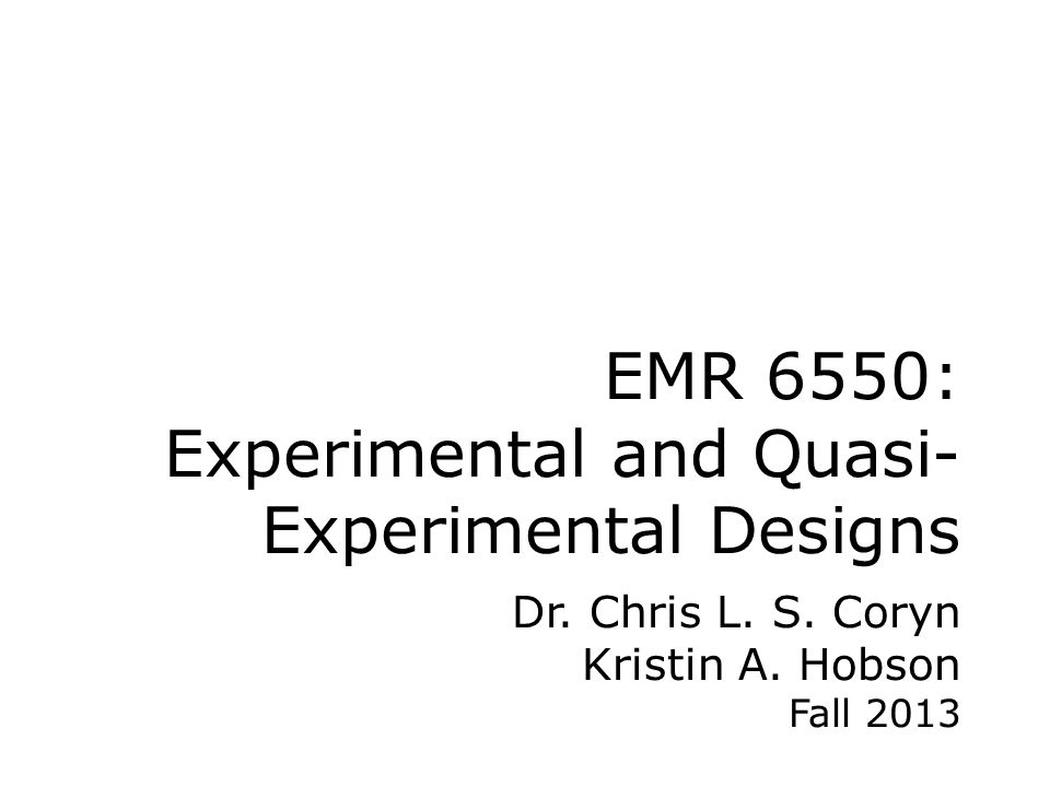 EMR 6550: Experimental and Quasi- Experimental Designs Dr.