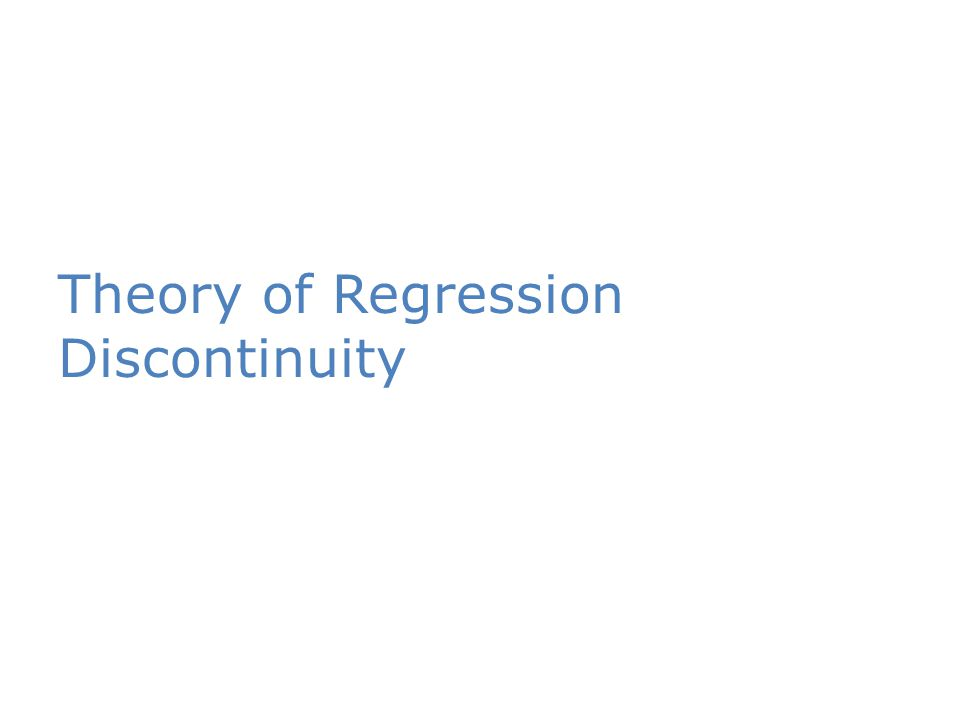 Theory of Regression Discontinuity