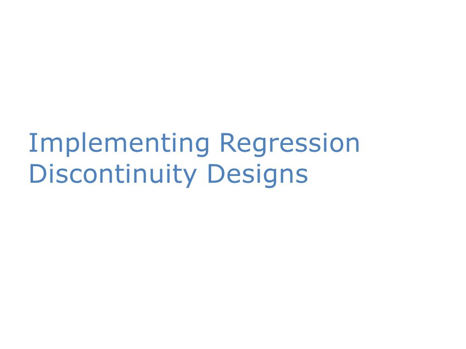 Implementing Regression Discontinuity Designs