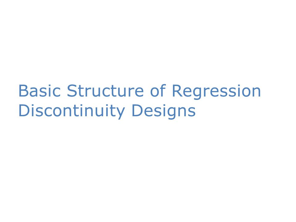 Basic Structure of Regression Discontinuity Designs