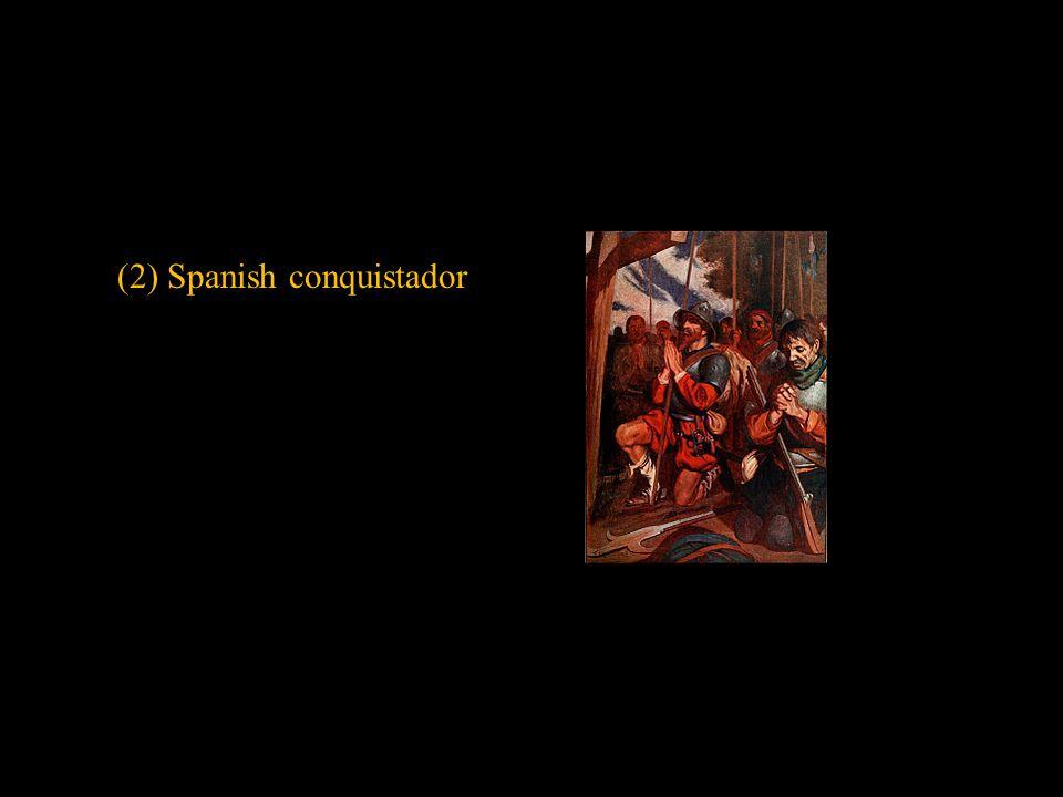 (2) Spanish conquistador