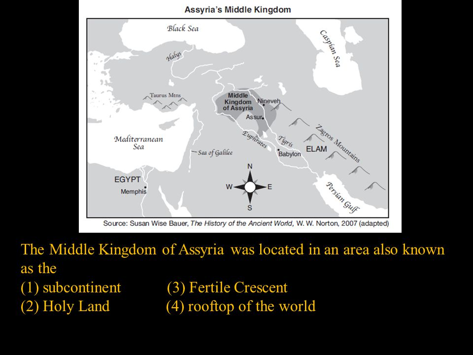 The Middle Kingdom of Assyria was located in an area also known as the (1) subcontinent (3) Fertile Crescent (2) Holy Land (4) rooftop of the world