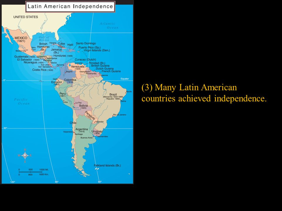 (3) Many Latin American countries achieved independence.