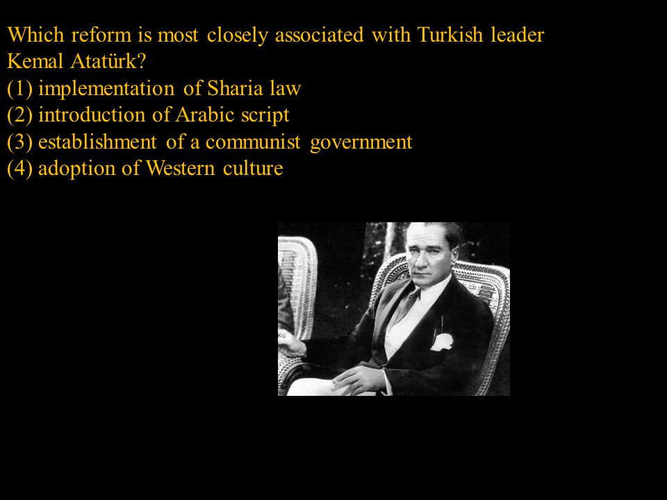 Which reform is most closely associated with Turkish leader Kemal Atatürk.