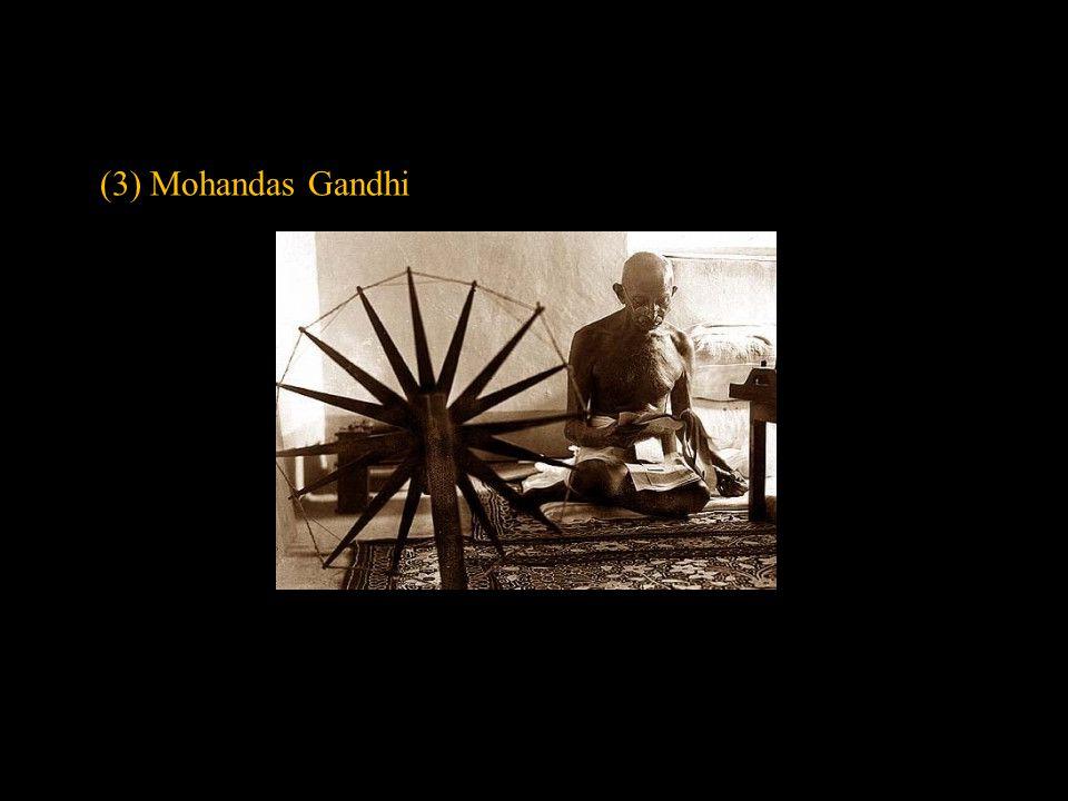 (3) Mohandas Gandhi