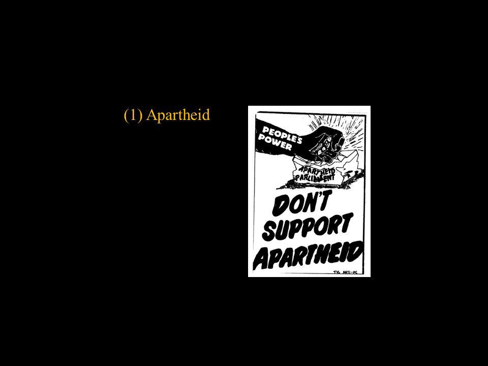 (1) Apartheid