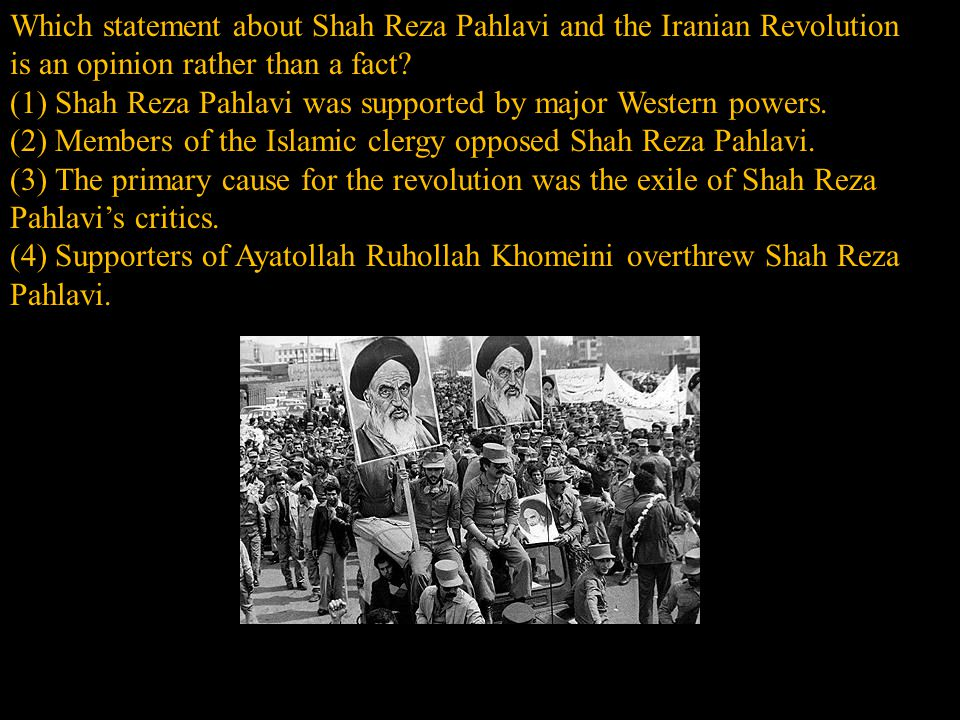 Which statement about Shah Reza Pahlavi and the Iranian Revolution is an opinion rather than a fact.