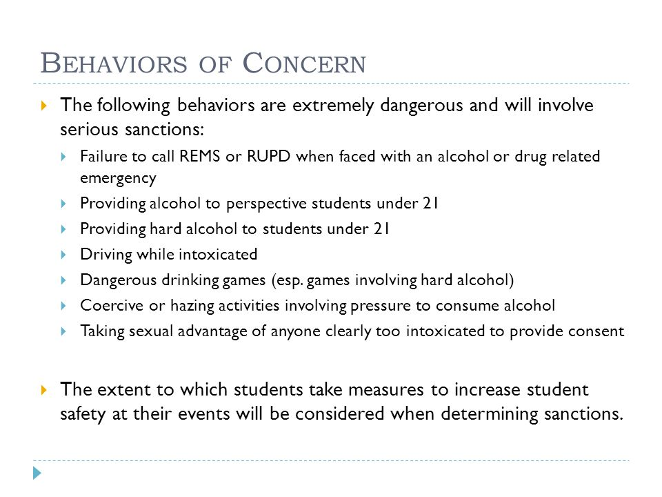 B EHAVIORS OF C ONCERN  The following behaviors are extremely dangerous and will involve serious sanctions:  Failure to call REMS or RUPD when faced