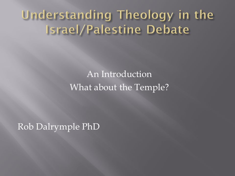 An Introduction What about the Temple? Rob Dalrymple PhD