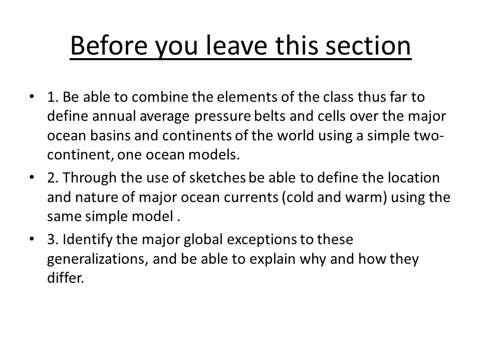 1. Be able to combine the elements of the class thus far to define annual average pressure belts and cells over the major ocean basins and continents