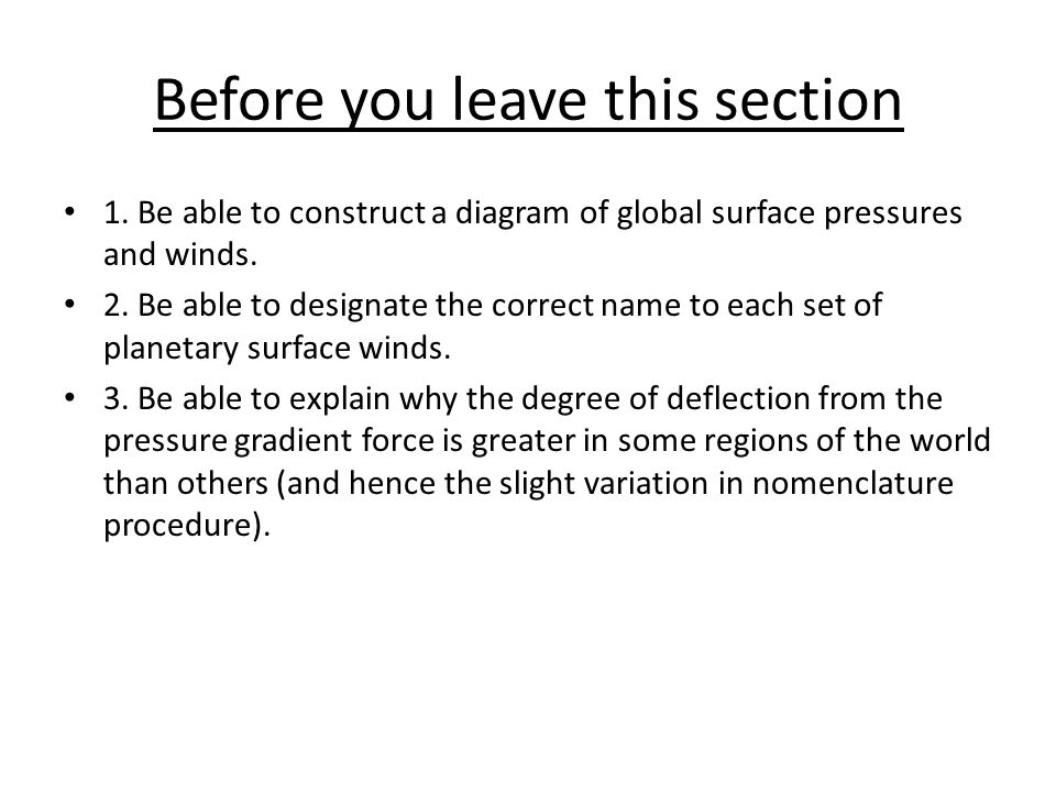 1. Be able to construct a diagram of global surface pressures and winds. 2. Be able to designate the correct name to each set of planetary surface win