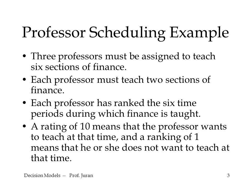 Decision Models -- Prof. Juran4 Professor Preferences