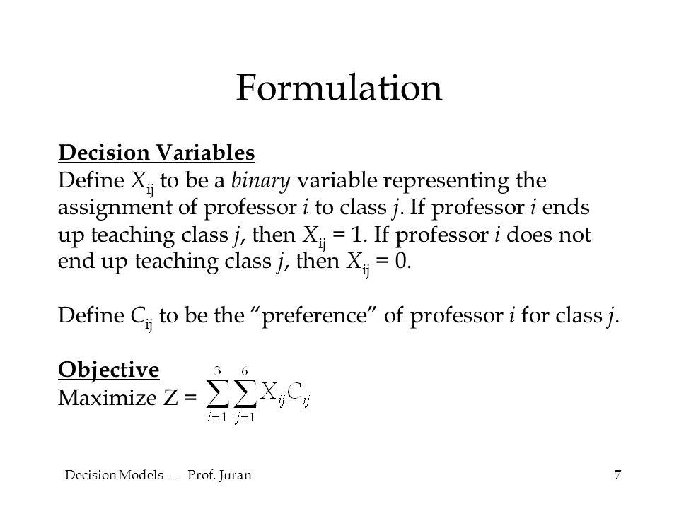 Decision Models -- Prof. Juran8 Formulation