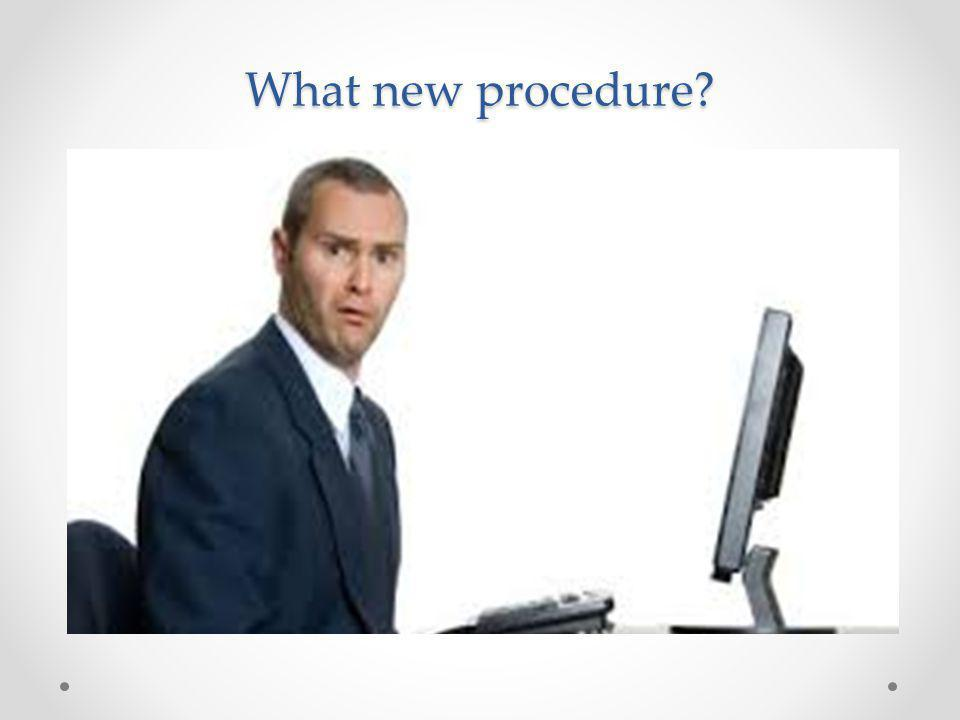 What new procedure