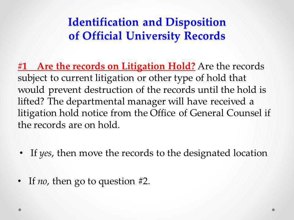 Identification and Disposition of Official University Records #2 Are the records considered an official record .