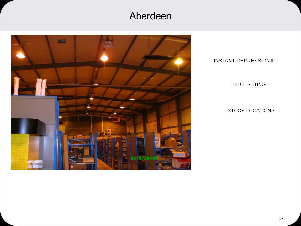 Aberdeen 21 INSTANT DEPRESSION !!! HID LIGHTING STOCK LOCATIONS