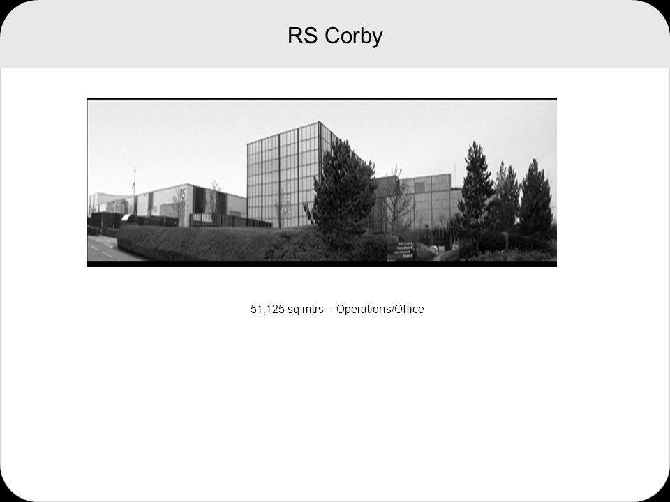 RS Corby 51,125 sq mtrs – Operations/Office