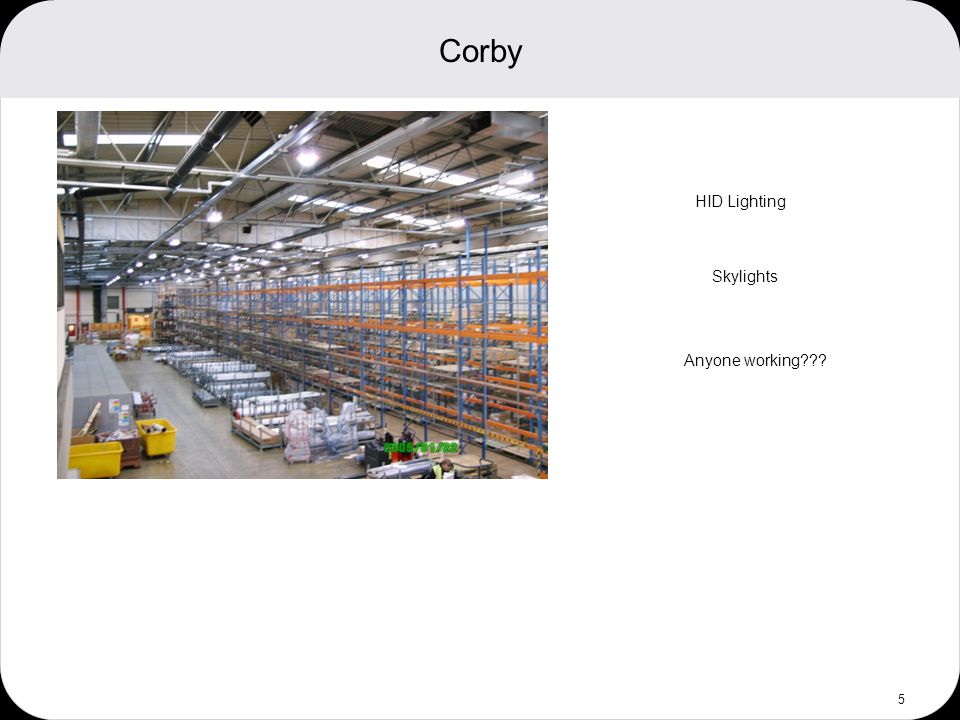 Corby 5 HID Lighting Skylights Anyone working