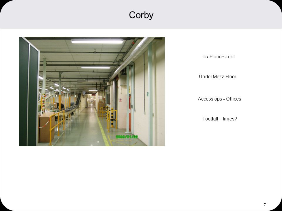 Corby 7 T5 Fluorescent Under Mezz Floor Access ops - Offices Footfall – times