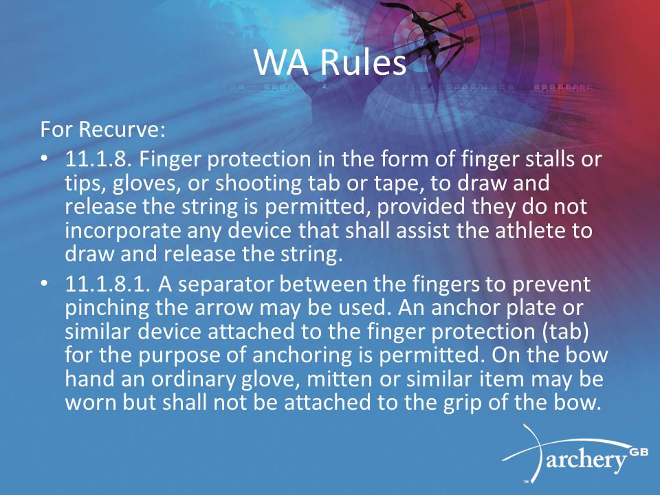 WA Rules For Recurve: 11.1.8.