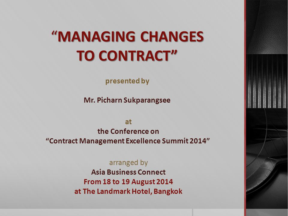 MANAGING CHANGES TO CONTRACT presented by Mr.