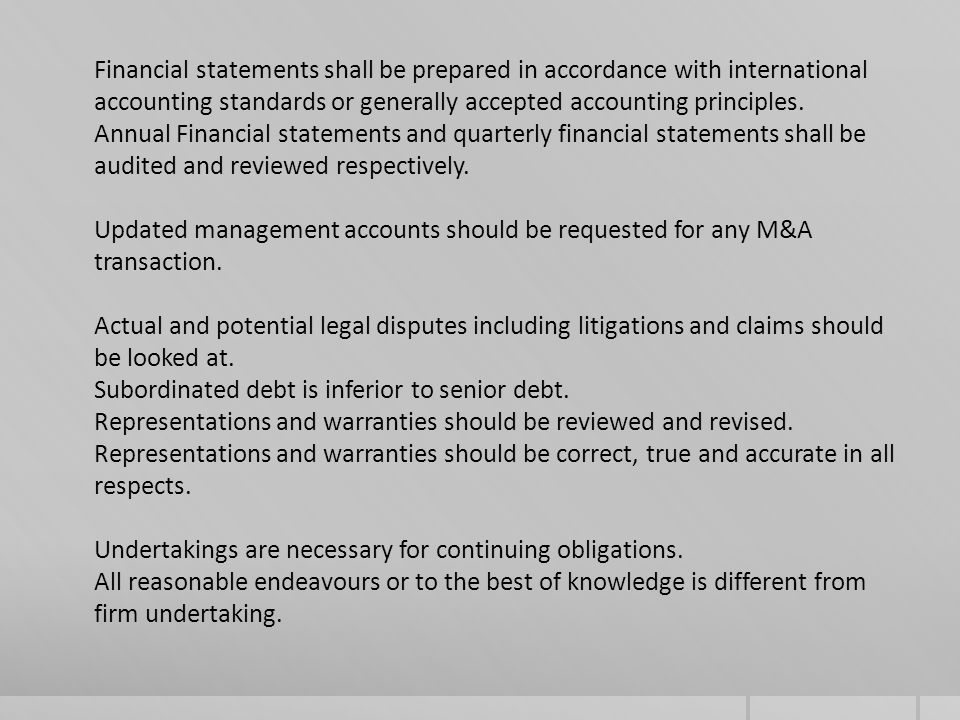 Financial statements shall be prepared in accordance with international accounting standards or generally accepted accounting principles.
