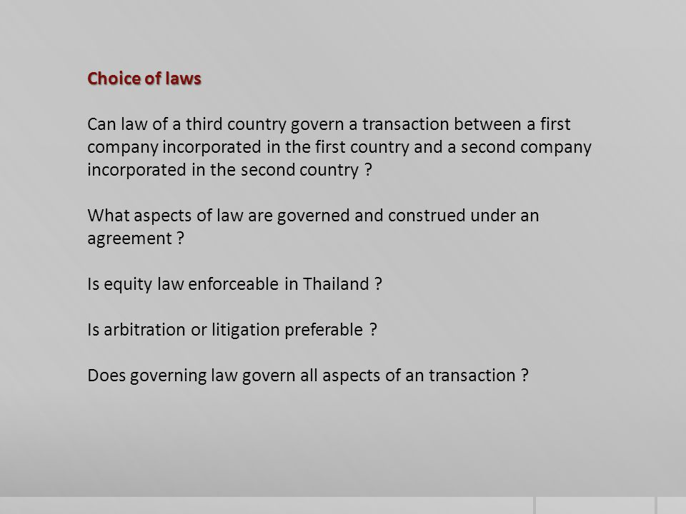 Choice of laws Can law of a third country govern a transaction between a first company incorporated in the first country and a second company incorporated in the second country .