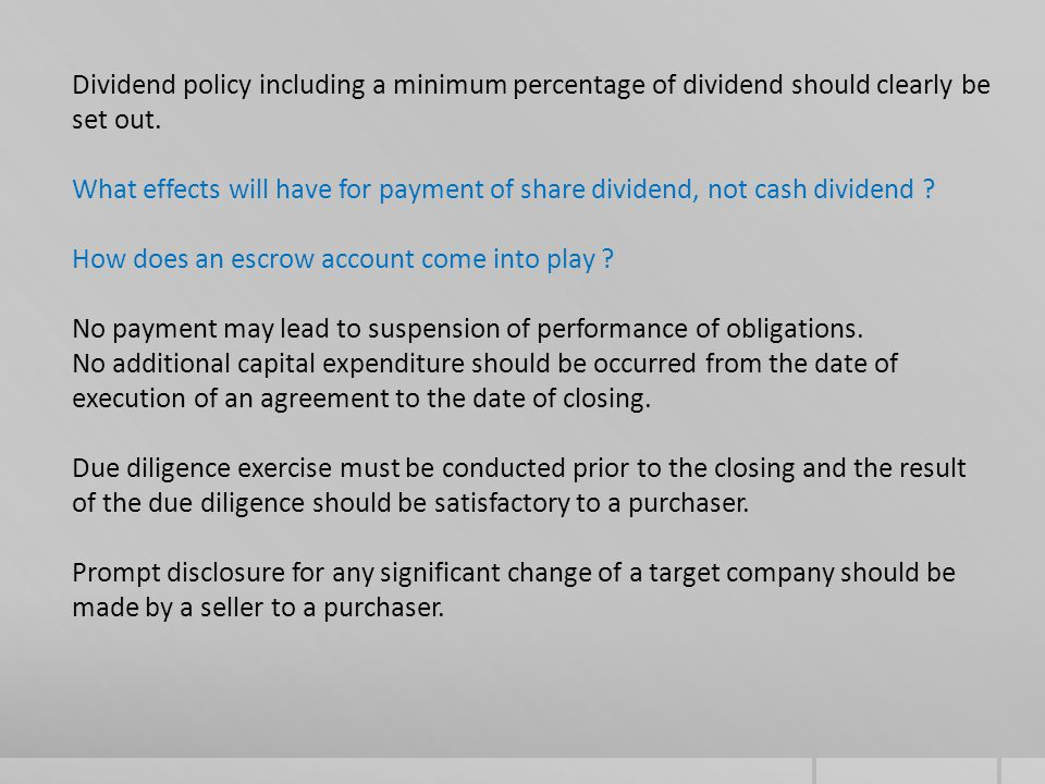 Dividend policy including a minimum percentage of dividend should clearly be set out.