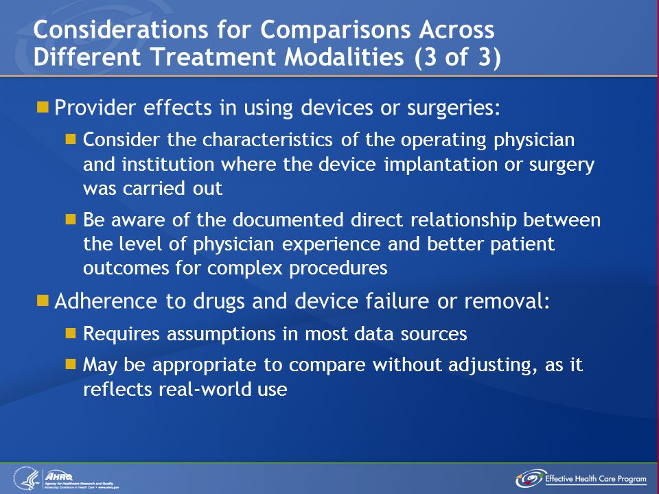  Provider effects in using devices or surgeries:  Consider the characteristics of the operating physician and institution where the device implantat