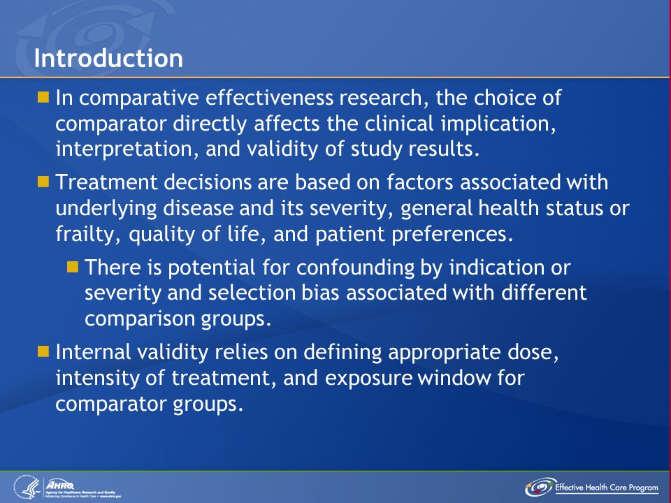  In comparative effectiveness research, the choice of comparator directly affects the clinical implication, interpretation, and validity of study res
