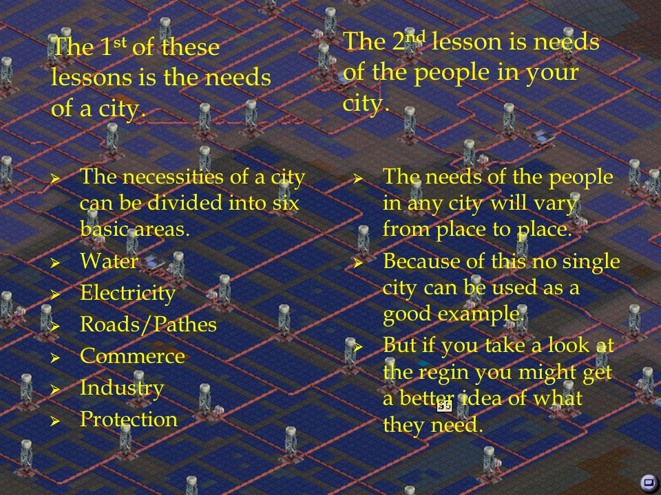 The 3 rd lesson is managing the money of your city.