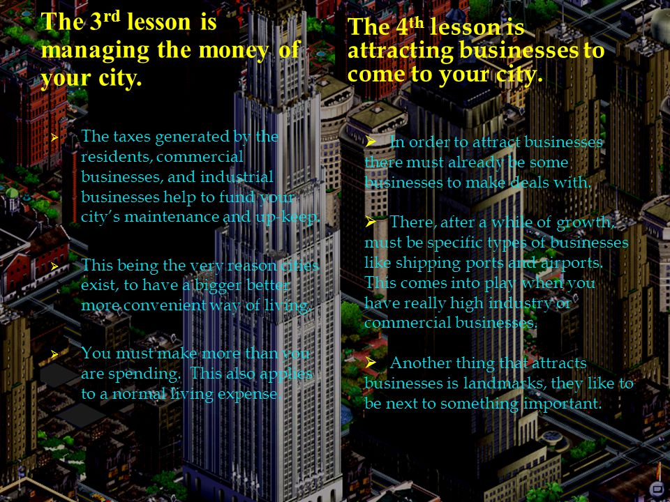  The Ultimate goal of this game is to have your city be the biggest one on the game.