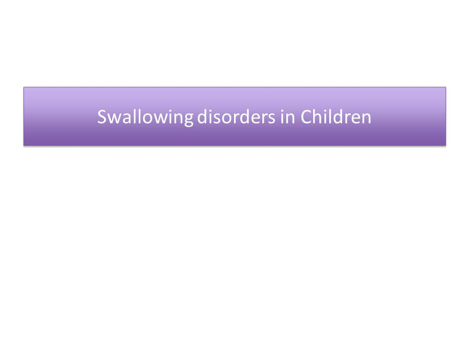 Swallowing disorders in Children