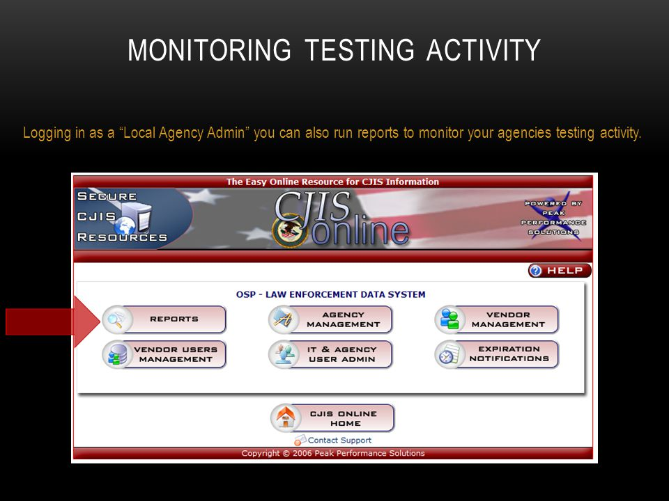 """MONITORING TESTING ACTIVITY Logging in as a """"Local Agency Admin"""" you can also run reports to monitor your agencies testing activity."""