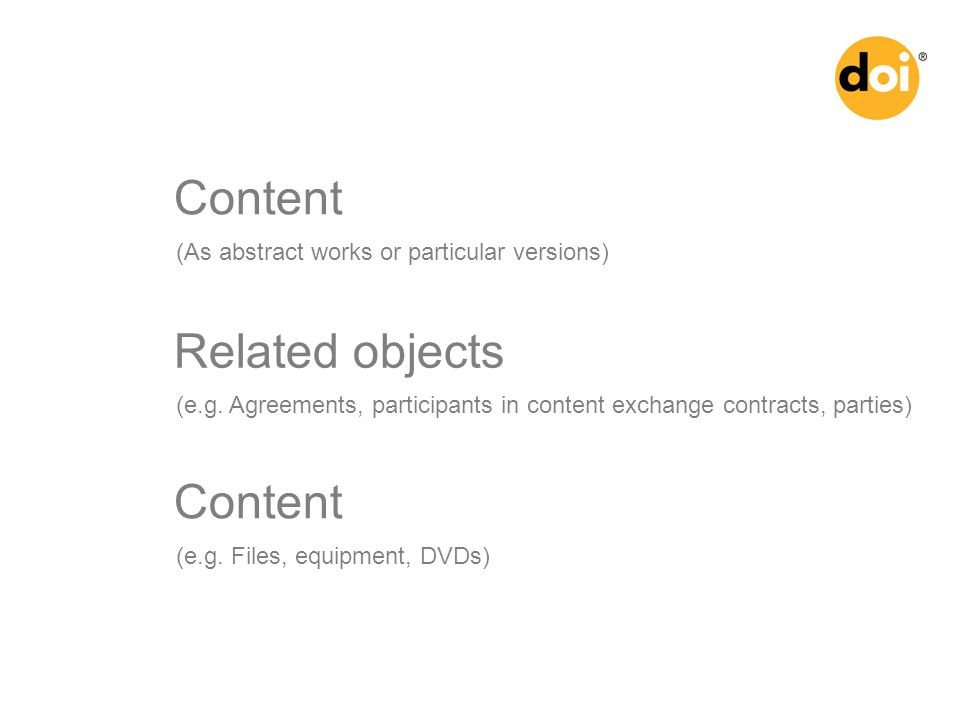 Content (As abstract works or particular versions) Related objects (e.g.