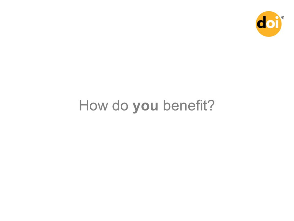 How do you benefit