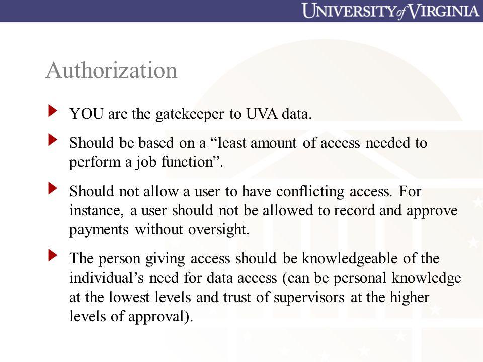 Authorization YOU are the gatekeeper to UVA data.
