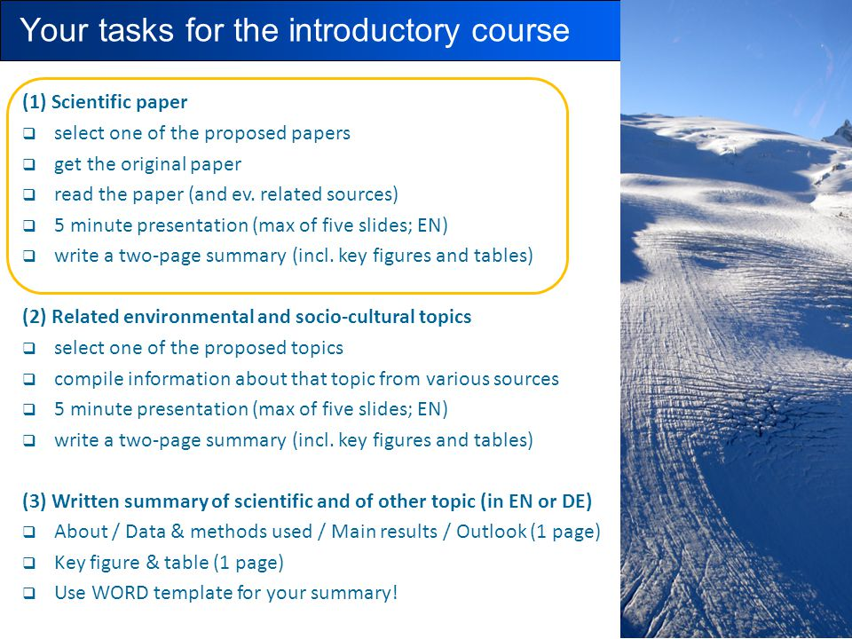 Your tasks for the introductory course (1) Scientific paper  select one of the proposed papers  get the original paper  read the paper (and ev.